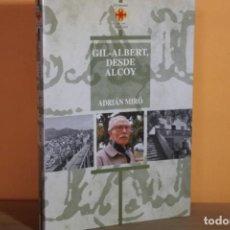 Libros de segunda mano: GIL-ALBERT,DESDE ALCOY / ADRIAN MIRO. Lote 236699420