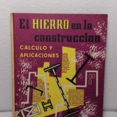 Libros de segunda mano: EL HIERRO EN LA CONSTRUCCION DE MARIANO HERNANDEZ 1966 EDIT CEAC. Lote 236706450