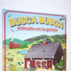 Libros de segunda mano: BUSCA BUSCA: ANIMALES EN LA GRANJA *** LIBRO INFANTIL ILUSTRADO EN COLOR ***. Lote 236723670