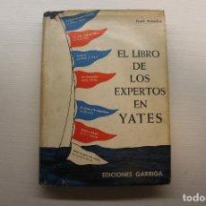 Libros de segunda mano: EL LIBRO DE LOS EXPERTOS EN YATES, RUTH BRINDZE, EDICIONES GARRIGA, PRIMERA EDICIÓN 1960. Lote 236728270