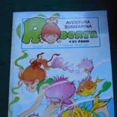 Libros de segunda mano: UNA AVENTURA DE ROBERTA Y SU PANDA GAMA S.A. 1.987AVENTURA SUBMARINA. Lote 236755725