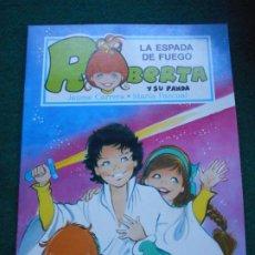 Libros de segunda mano: UNA AVENTURA DE ROBERTA Y SU PANDA GAMA S.A. 1.987 LA ESPADA DE FUEGO. Lote 236756120