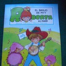 Libros de segunda mano: UNA AVENTURA DE ROBERTA Y SU PANDA GAMA S.A. 1.987 EL BANJO DE PITT. Lote 236756190