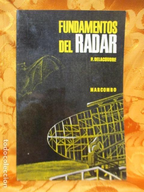 FUNDAMENTOS DEL RADAR. P. DELACOUDRE. MARCOMBO EDICIONES TECNICAS (Libros de Segunda Mano - Ciencias, Manuales y Oficios - Otros)