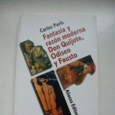 Libros de segunda mano: FANTASÍA Y RAZÓN MODERNA DON QUIJOTE, ODISEO Y FAUSTO. CARLOS PARÍS. ALIANZA 2001. IMPECABLE. Lote 236969600