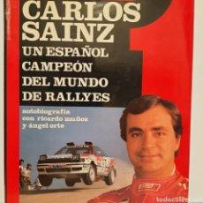 Libros de segunda mano: CARLOS SAINZ UN ESPAÑOL CAMPEÓN DEL MUNDO DE RALLYES. Lote 236992045