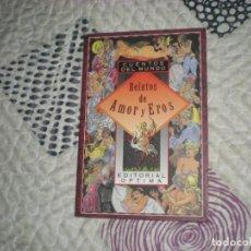 Libros de segunda mano: RELATOS DE AMOR Y EROS;VARIOS AUTORES;ÓPTIMA;1997. Lote 236996450