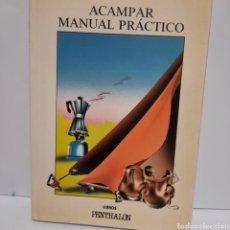 Libros de segunda mano: ACAMPAR MANUAL PRÁCTICO. Lote 236997980