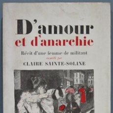 Libros de segunda mano: D'AMOUR ET D'ANARCHIE. RÉCIT D'UNE FEMME DE MILITANT. SAINTE-SOLINE. Lote 236999200