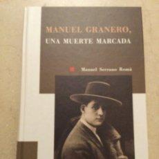 Libros de segunda mano: MANUEL GRANERO. UNA MUERTE ANUNCIADA. MANUEL SERRANO ROMÁ. Lote 237003615