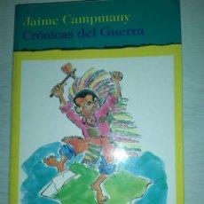 Libros de segunda mano: CRÓNICAS DEL GUERRA - JAIME CAMPMANY. Lote 237003755