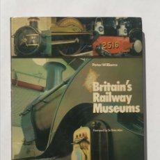 Libros de segunda mano: BRITAIN'S RAILWAY MUSEUMS. Lote 237005320