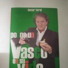 Libros de segunda mano: PONGA UN VASCO EN SU VIDA - OSCAR TEROL. Lote 237008205
