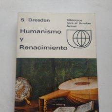 Libros de segunda mano: HUMANISMO Y RENACIMIENTO/S. DRESDEN. Lote 237020910