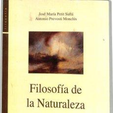 Libros de segunda mano: FILOSOFÍA DE LA NATURALEZA: SU CONFIGURACIÓN A TRAVÉS DE SUS TEXTOS - JOSÉ MARÍA PETIT SULLA. Lote 237026135
