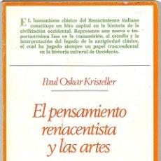 Libros de segunda mano: EL PENSAMIENTO RENACENTISTA Y LAS ARTES - PAUL OSKAR KRISTELLER - TAURUS EDICIONES - ENSAYISTAS,. Lote 237026270