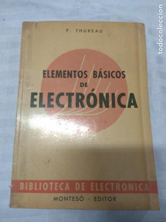 ELEMENTOS BÁSICOS DE ELECTRÓNICA. P. THUREAU. (Libros de Segunda Mano - Ciencias, Manuales y Oficios - Otros)