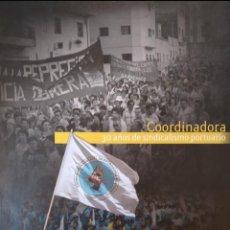 Libros de segunda mano: COORDINADORA: 30 AÑOS DE SINDICALISMO PORTUARIO.. Lote 237055845