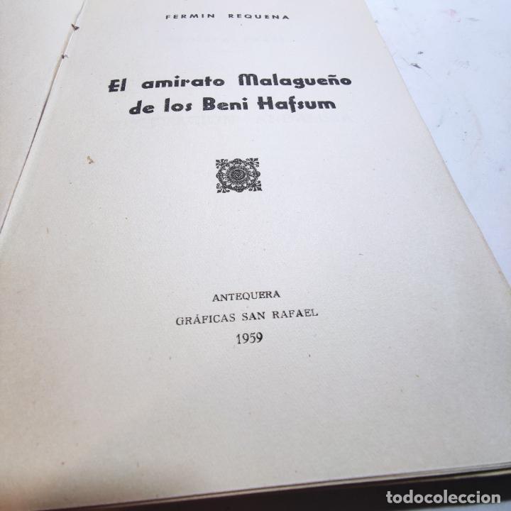 Libros de segunda mano: El amirato Malagueño de los Beni Hafsum. Fermín Requena. Antequera. Gráficas San Rafael. 1959. - Foto 4 - 237065810