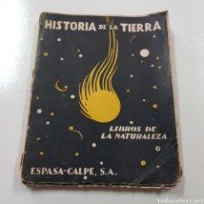 Libros de segunda mano: HISTORIA DE LA TIERRA 1942 LIBROS DE NATURALEZA ESPASA CALPE. Lote 237074310