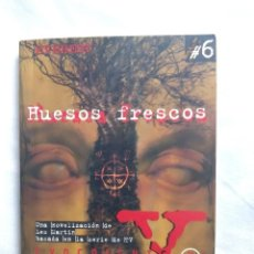 Libros de segunda mano: EXPEDIENTE X #6. HUESOS FRESCOS / LES MARTIN. Lote 237080295