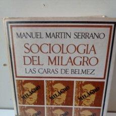 Libros de segunda mano: MANUEL MARTIN SERRANO. SOCIOLOGIA DEL MILAGRO. LAS CARAS DE BELMEZ.. Lote 237086705