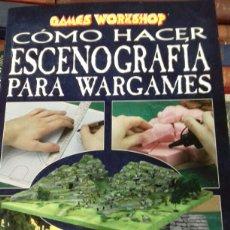 Libri di seconda mano: COMO HACER ESCENOGRAFIA PARA WARGAMES. GAMES WORKSHOP. 2004.. Lote 237155080