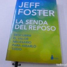 Libros de segunda mano: LA SENDA DEL REPOSO - JEFF FOSTER -N 9. Lote 237173310