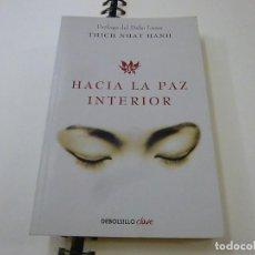 Libros de segunda mano: HACIA LA PAZ INTERIOR - THICH NHAT HANH - N 9. Lote 237173450