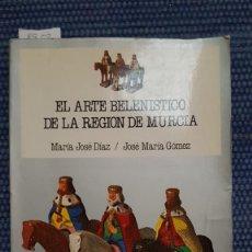 Libros de segunda mano: EL ARTE BELENÍSTICO DE LA REGIÓN DE MURCIA. Lote 237192075