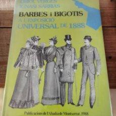 Libros de segunda mano: BARBES I BIGOTIS A L'EXPOSICIÓ UNIVERSAL DE 1888 / ORIOL VERGÉS Y IGNASI SARRIAS / ABADIA DE MONTSER. Lote 237251090
