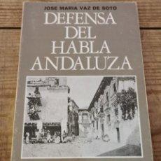 Libros de segunda mano: DEFENSA DEL HABLA ANDALUZA - VAZ DE SOTO, JOSÉ MARÍA. Lote 237272145