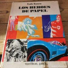 Libros de segunda mano: LOS HEROES DE PAPEL . AUTOR : GASCA, LUIS. Lote 237277850