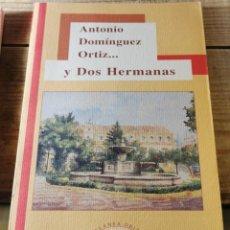 Libros de segunda mano: ANTONIO DOMÍNGUEZ ORTIZ... Y DOS HERMANAS.-. Lote 237283615