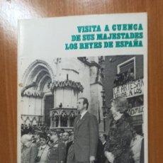 Libros de segunda mano: LIBRO CUENCA VISITA A CUENCA DE SUS MAJESTADES LOS REYES ESPAÑA. Lote 237343320