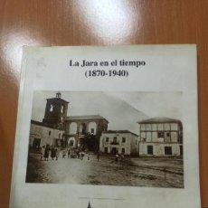 Libros de segunda mano: LIBRO CUENCA LA JARA EN EL TIEMPO 1870 1940. Lote 237343665
