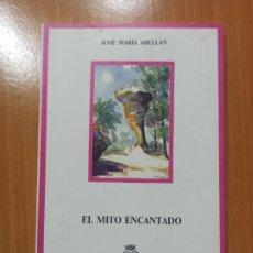 Libros de segunda mano: LIBRO CUENCA EL MITO ENCANTADO JOSE MARIA ABELLAN. Lote 237350055