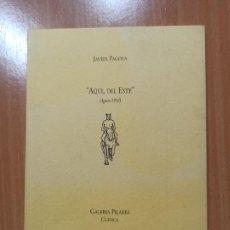 Libros de segunda mano: LIBRO CUENCA CATALOGO JAVIER PAGOLA AQUI DEL ESTE AGOSTO 1993 GALERIA PILARES CUENCA. Lote 237352140