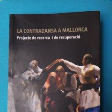 Libros de segunda mano: LA CONTRADANSA A MALLORCA - PROJECTE DE RECERCA I DE RECUPERACIÓ. Lote 237360720