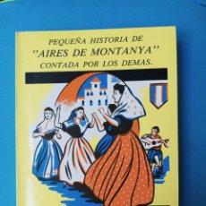 Libri di seconda mano: PEQUEÑA HISTORIA DE 'AIRES DE MONTANYA' CONTADA POR LOS DEMÁS - ANTONIO GALMÉS. Lote 237362535