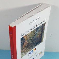 Libros de segunda mano: LA PANTALLA INSOMNE, CUADERNOS ARTESANOS DE COMUNICACION 1998 218 PAG, INCLUYE CD SOBRE INFOGRAFIAS. Lote 237375810