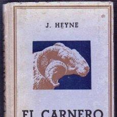 Libros de segunda mano: EL CARNERO. RAZAS, CRIAS, ENFERMEDADES Y PRODUCTOS DEL GANADO LANAR - HEYNE, JUAN - A-GANADER-0009. Lote 237381365