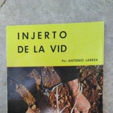 Libros de segunda mano: LIBRO MINISTERIO DE AGRICULTURA , INJERTO DE LA VID. ANTONIO LARREA. 1967. Lote 237383555