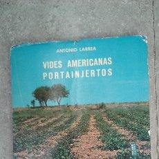 Libros de segunda mano: MINISTERIO DE AGRICULTURA ,1964, VIDES AMERICANAS PORTAINJERTOS , ANTONIO LARREA. Lote 237385065