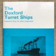 Libros de segunda mano: THE DOXFORD TURRET SHIPS - THE WORLD SHIP SOCIETY - LIBRO DE BARCOS, BUQUES - AÑO 1975. Lote 237385250