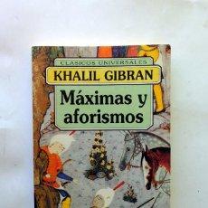 Libros de segunda mano: KHALIL GIBRAN. MÁXIMAS Y AFORISMOS. Lote 237430105