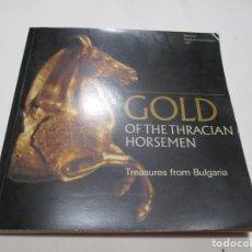 Libros de segunda mano: GOLD OF THE THRACIAN HORSEMEN ( EN INGLÉS) W5305. Lote 237435620