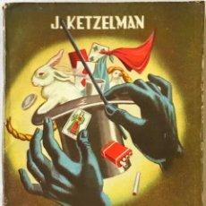 Libros de segunda mano: MAGIA, TRUCOS Y ENTRETENIMIENTOS. - KETZELMAN, JOSE.. Lote 237487960