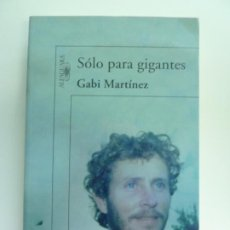 Libros de segunda mano: SÓLO PARA GIGANTES. GABI MARTÍNEZ.. Lote 237548260
