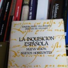 Libros de segunda mano: LA INQUISICION ESPAÑOLA NUEVA VISIÓN,NUEVOS HORIZONTES, PÉREZ VILLANUEVA. Lote 237590035